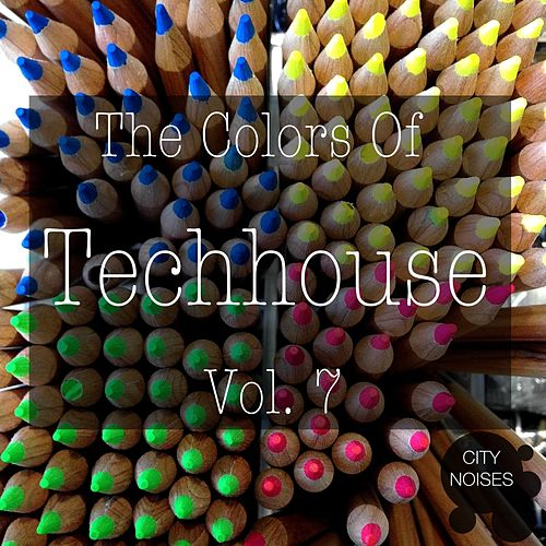 The Colors of Techhouse, Vol. 7 by Various Artists