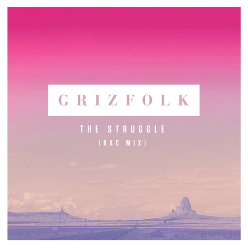 The Struggle (RAC Mix) by Grizfolk