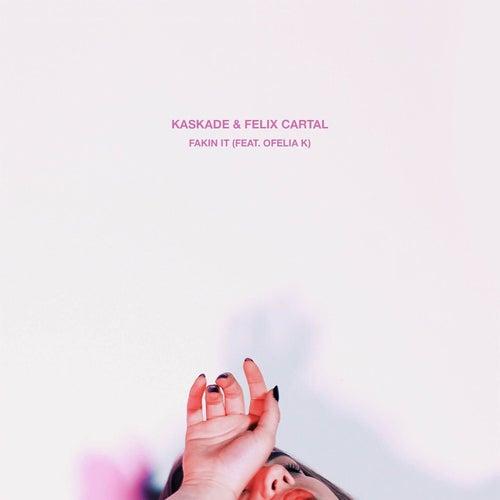 Fakin It (feat. Ofelia K) von Felix Cartal