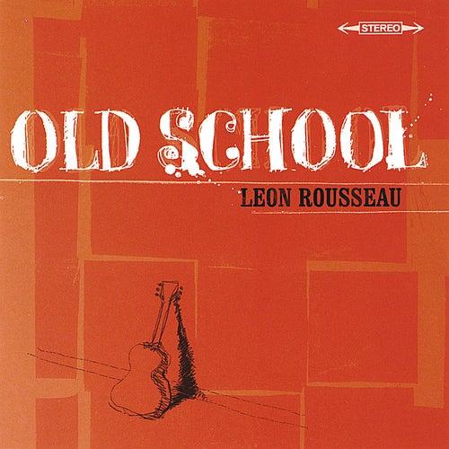 Old School by Leon Rousseau