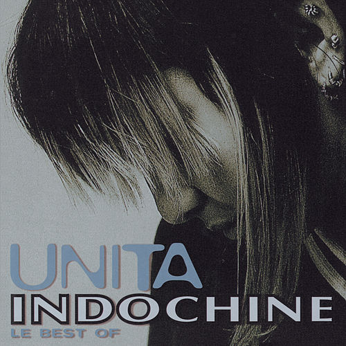 Unita (Best Of) de Indochine