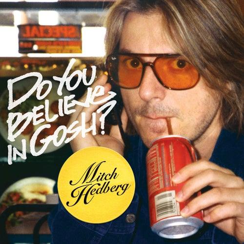 Do You Believe In Gosh? by Mitch Hedberg