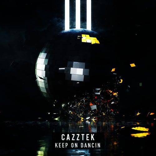 Keep On Dancin de Cazztek