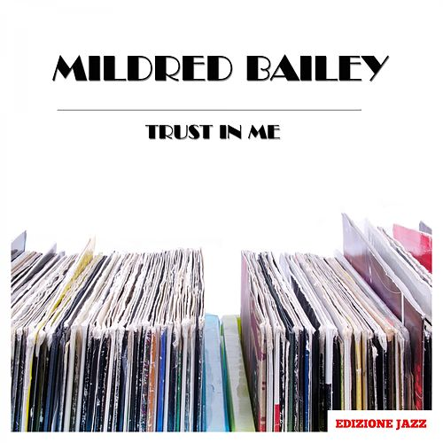 Trust In Me by Mildred Bailey