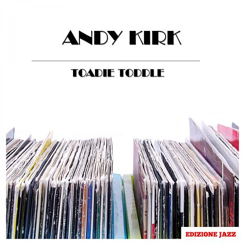 Toadie Toddle by Andy Kirk