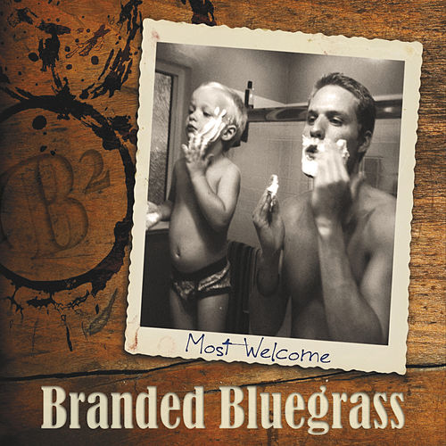 Most Welcome by Branded Bluegrass