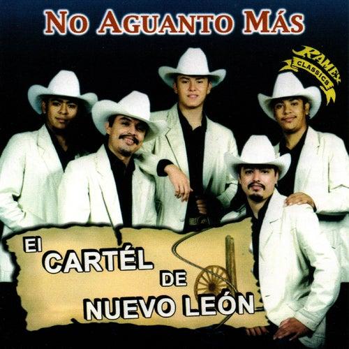 No Aguanto Mas by El Cartel De Nuevo Leon