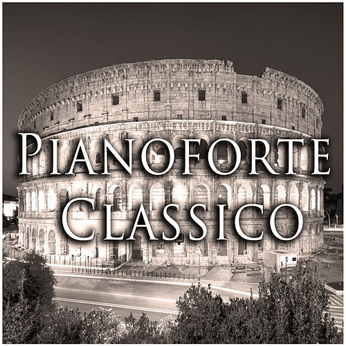 Pianoforte Classico by Various Artists