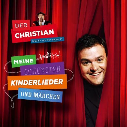 Meine schönsten Kinderlieder und Märchen von Der Christian