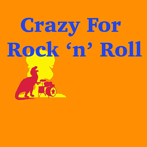 Crazy For Rock 'n' Roll by Various Artists