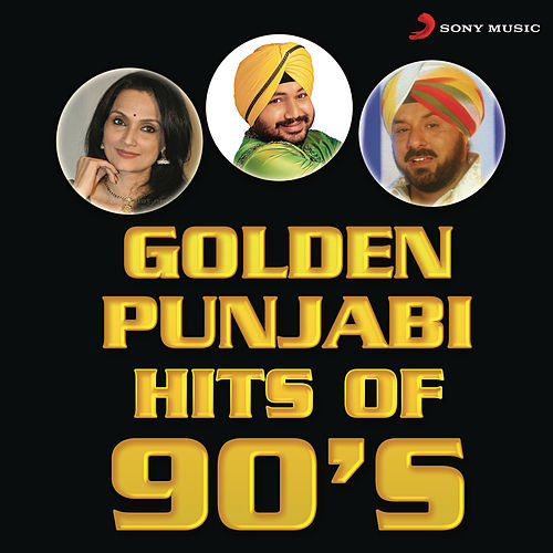 Golden Punjabi Hits of 90's by Daler Mehndi (1)