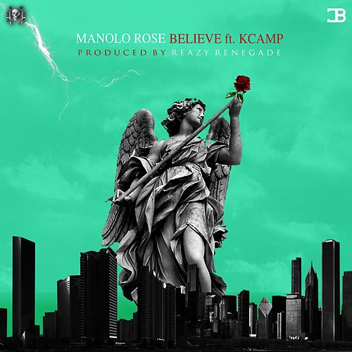 Believe (feat. K Camp) de Manolo Rose