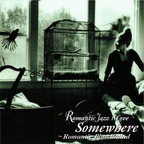 Romantic Blue Ballad - Somewhere de Various Artists