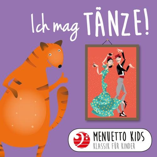 Ich mag Tänze! (Menuetto Kids - Klassik für Kinder) von Menuetto Kids - Klassik für Kinder