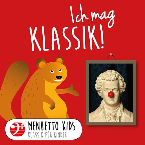 Ich mag Klassik! (Menuetto Kids - Klassik für Kinder) von Menuetto Kids - Klassik für Kinder