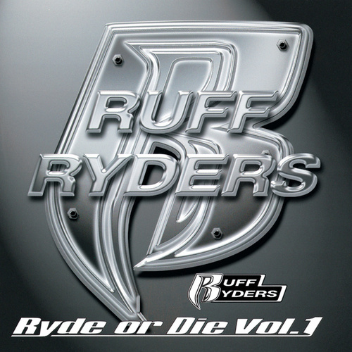Ryde Or Die, Vol.1 de Ruff Ryders