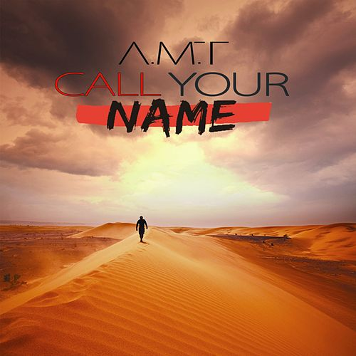 Call Your Name von A.M.T