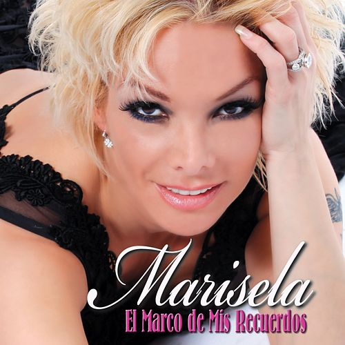 El Marco de Mis Recuerdos de Marisela