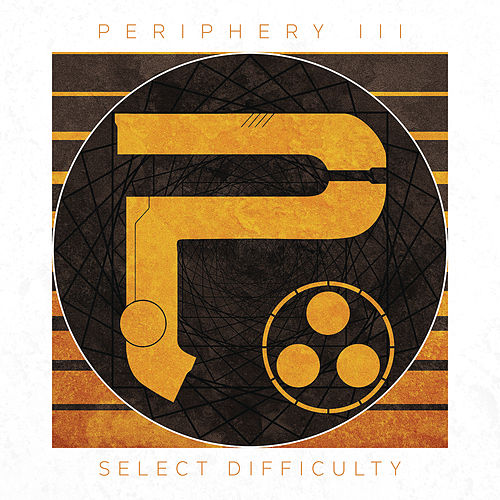 Periphery III: Select Difficulty de Periphery