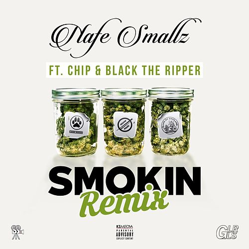 Smokin' (Remix) [feat. Chip & Black the Ripper] by Nafe Smallz