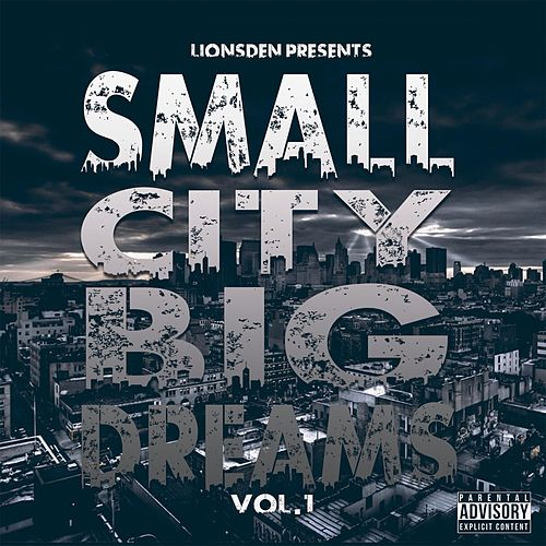 Small City Big Dreams, Vol. 1 by Various Artists
