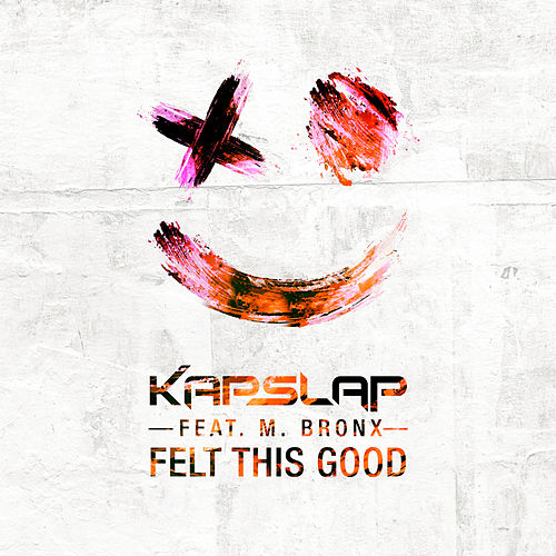 Felt This Good de Kap Slap
