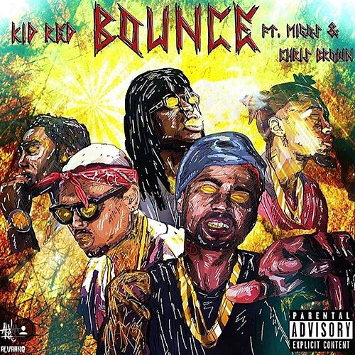 Bounce (feat. Chris Brown & Migos) - Single von Kid Red