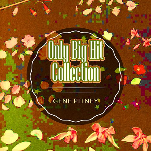 Only Big Hit Collection by Gene Pitney