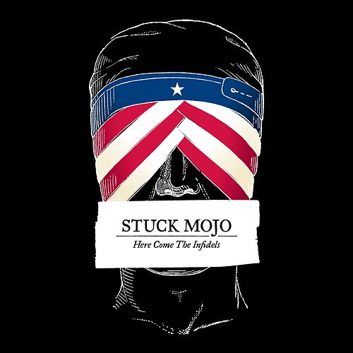 Here Come the Infidels de Stuck Mojo