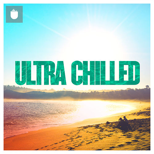 Ultra Chilled 2016 fra Various Artists