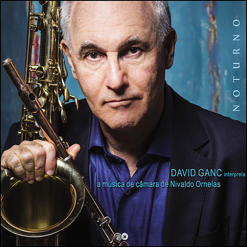 Noturno: David Ganc Interpreta a Música de Câmara de Nivaldo Ornelas by David Ganc
