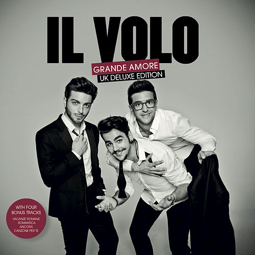 Grande Amore (UK Deluxe Edition) by Il Volo
