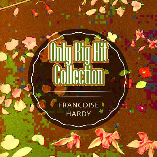 Only Big Hit Collection de Francoise Hardy