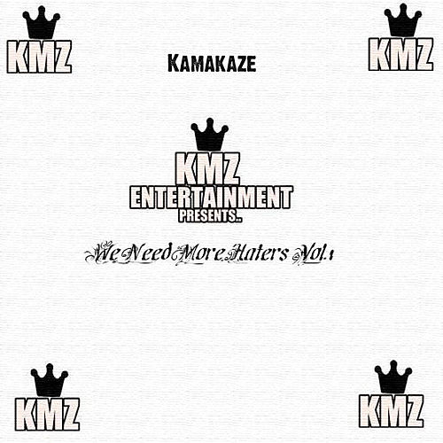 We Need More Haters Vol.1 by Kamakaze