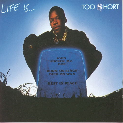 Life Is...Too Short von Too Short
