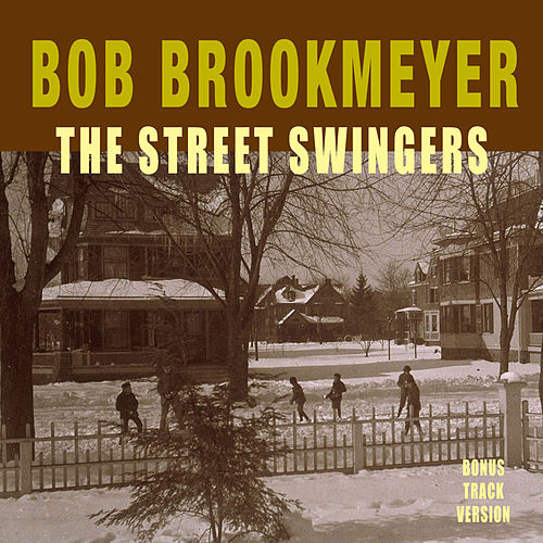 The Street Swingers (Bonus Track Version) de Bob Brookmeyer