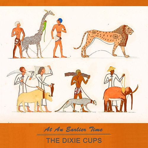 At An Earlier Time de The Dixie Cups