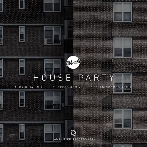 House Party by Wheats