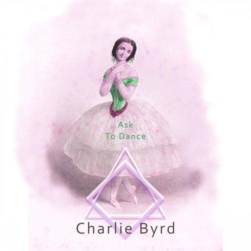 Ask To Dance von Charlie Byrd