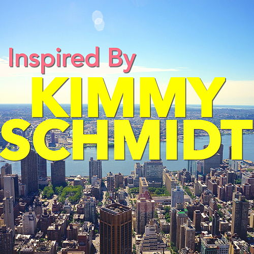 Inspired By 'Kimmy Schmidt' by Various Artists