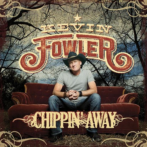 Chippin' Away de Kevin Fowler