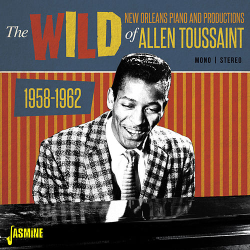 The Wild New Orleans Piano & Productions of Allen Toussaint de Various Artists