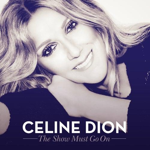 The Show Must Go On von Celine Dion
