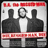 Die, Rugged Man, Die by R.A. The Rugged Man