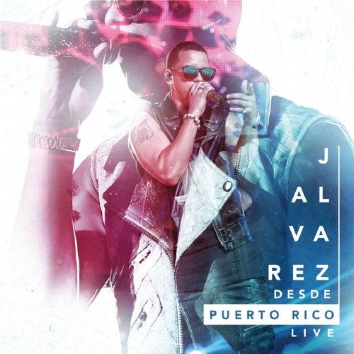 Desde Puerto Rico (En Vivo) de J. Alvarez