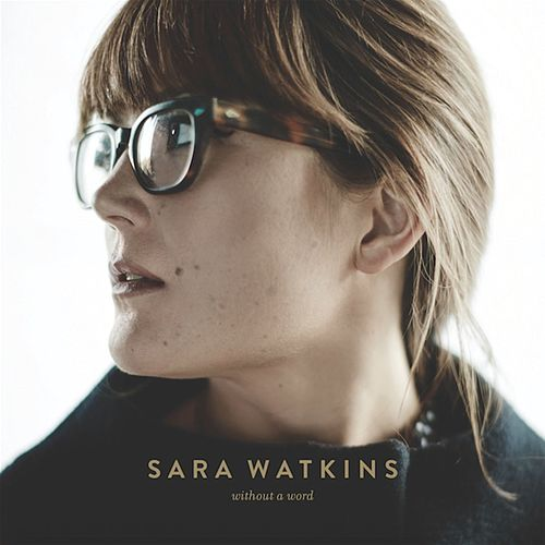 Without A Word by Sara Watkins