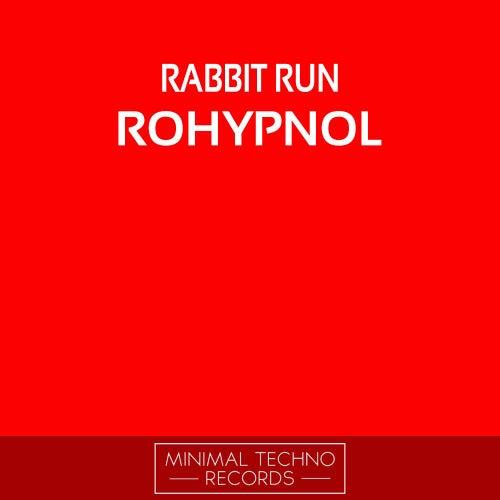 Rohypnol de Rabbit Run