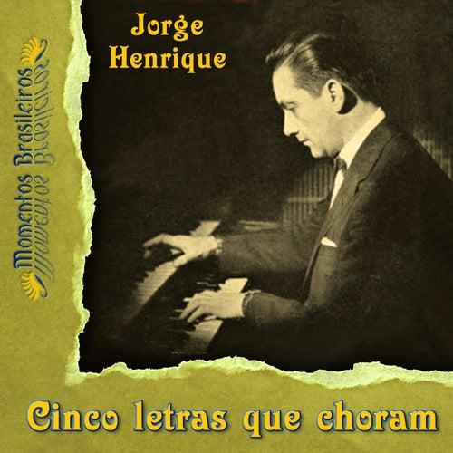Cinco letras que choram von Jorge Henrique