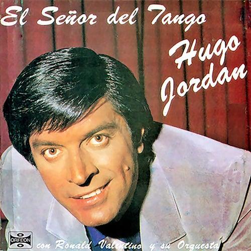 El Señor del Tango de Hugo Jordan