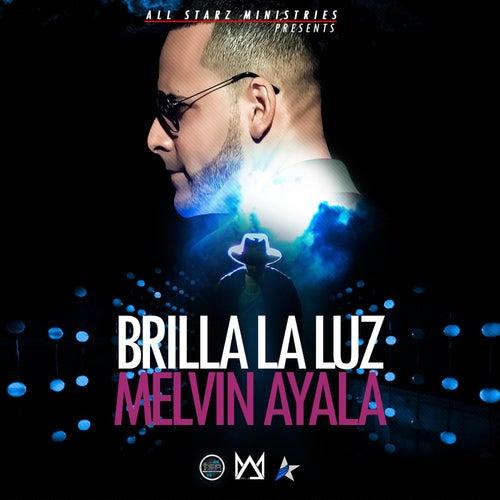 Brilla la Luz de Melvin Ayala